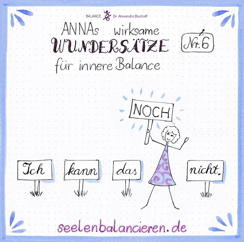ANNAs sechster wirksamer Wundersatz für innere Balance: NOCH nicht