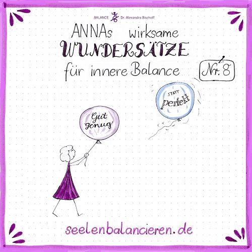 ANNAs achter wirksamer Wundersatz für innere Balance: Gut genug