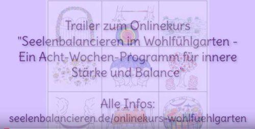 """Video: Mein entschleunigter Trailer zum Onlinekurs """"Seelenbalancieren im Wohlfühlgarten"""""""